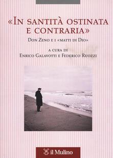 Birrafraitrulli.it «In santità ostinata e contraria». Don Zeno e i «matti di Dio» Image