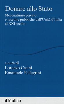 Premioquesti.it Donare allo Stato. Mecenatismo privato e raccolte pubbliche dall'Unità d'Italia al XXI secolo Image