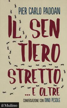 Il sentiero stretto... e oltre. Conversazione con Dino Pesole - Pier Carlo Padoan,Dino Pesole - copertina