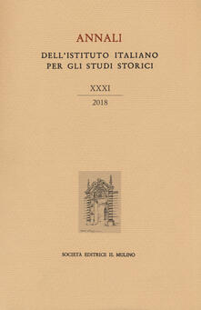Annali dellIstituto italiano per gli studi storici (2018). Vol. 31.pdf