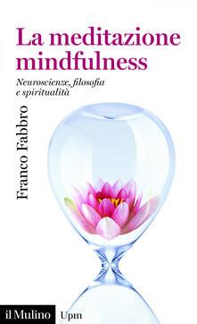 Mercatinidinataletorino.it La meditazione mindfulness. Neuroscienze, filosofia, spiritualità Image