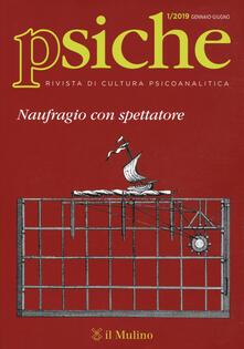 Radiospeed.it Psiche. Rivista di cultura psicoanalitica (2019). Vol. 1: Naufragio con spettatore. Image