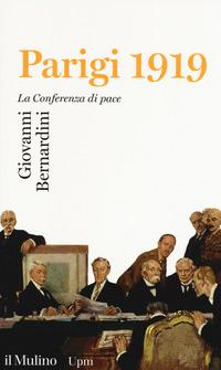 PARIGI 1919. LA CONFERENZA DI PACE