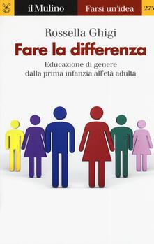 Fare la differenza. Educazione di genere dalla prima infanzia alletà adulta.pdf