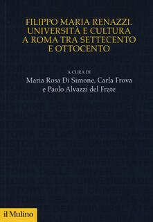 Milanospringparade.it Filippo Maria Renazzi. Università e cultura a Roma tra Settecento e Ottocento Image