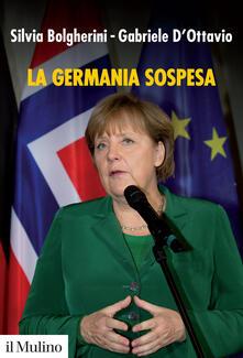 La Germania sospesa - Silvia Bolgherini,Gabriele D'Ottavio - copertina