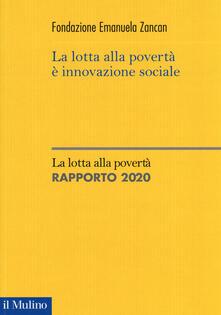 Winniearcher.com La lotta alla povertà è innovazione sociale. La lotta alla povertà. Rapporto 2020 Image