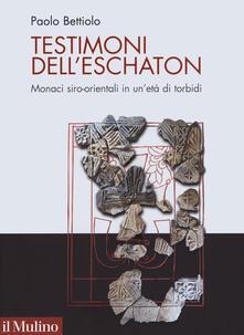 Promoartpalermo.it Testimoni dell'eschaton. Monaci siro-orientali in un'età di torbidi Image
