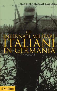 Gli internati militari italiani in Germania 1943-1945.pdf