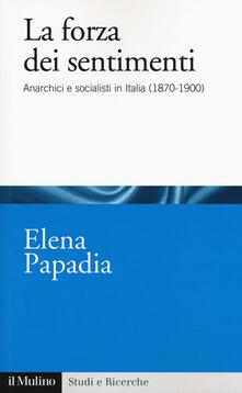 Nicocaradonna.it La forza dei sentimenti. Anarchici e socialisti in Italia (1870-1900) Image