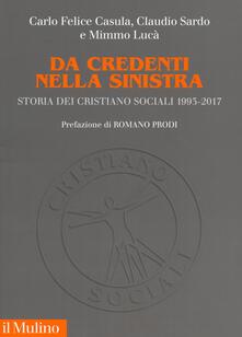 Da credenti nella sinistra. Storia dei Cristiano Sociali 1993-2017.pdf
