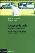 L' economia della collaborazione. Le nuove piattaforme digitali della produzione e del consumo