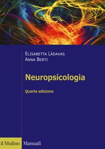 Libro Neuropsicologia Elisabetta Làdavas Anna E. Berti