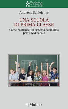 Daddyswing.es Una scuola di prima classe. Come costruire un sistema scolastico per il XXI secolo Image