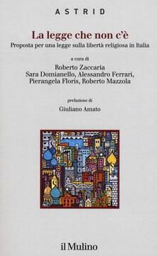 La legge che non cè. Proposta per una legge sulla libertà religiosa in Italia.pdf