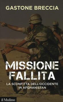 Filippodegasperi.it Missione fallita. La sconfitta dell'Occidente in Afghanistan Image