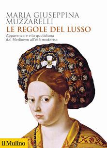 Premioquesti.it Le regole del lusso. Apparenza e vita quotidiana dal Medioevo all'età moderna Image