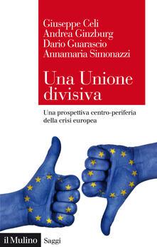 Una Unione divisiva. Una prospettiva centro-periferia della crisi europea.pdf