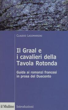 Vitalitart.it Il Graal e i cavalieri della Tavola Rotonda. Guida ai romanzi francesi in prosa del Duecento Image