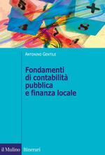 Fondamenti di contabilità pubblica e finanza locale. Il governo della città attraverso il sistema di bilancio