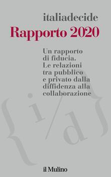 Rapporto 2020. Un rapporto di fiducia. Le relazioni tra pubblico e privato dalla diffidenza alla collaborazione.pdf