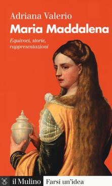 Atomicabionda-ilfilm.it Maria Maddalena. Equivoci, storie, rappresentazioni Image