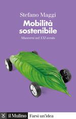 Mobilità sostenibile. Muoversi nel XXI secolo