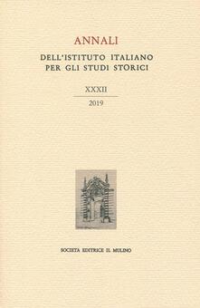 Annali dellIstituto italiano per gli studi storici (2019). Vol. 32.pdf