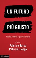 Un futuro più giusto. Rabbia, conflitto e giustizia sociale