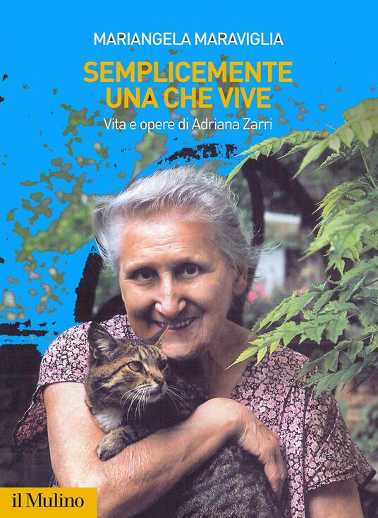 Semplicemente una che vive. Vita e opere di Adriana Zarri - Mariangela Maraviglia - copertina