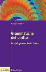 Grammatiche del diritto. In dialogo con Paolo Grossi