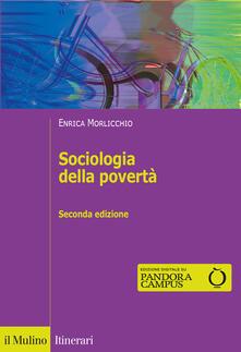 Sociologia della povertà. Nuova ediz. - Enrica Morlicchio - copertina