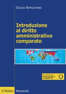 Introduzione al diritto amministrativo comparato - Giulio Napolitano - copertina