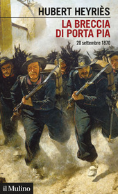 Copertina  La breccia di Porta Pia : 20 settembre 1870