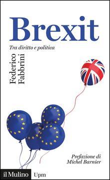 Brexit. Tra diritto e politica - Federico Fabbrini - copertina