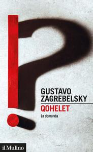 Libro Qohelet. La domanda Gustavo Zagrebelsky