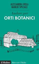 Andare per orti botanici