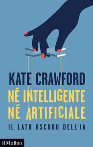 Libro Né intelligente né artificiale. Il lato oscuro dell'IA Kate Crawford