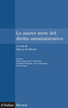 Le nuove mete del diritto amministrativo - Marco D'Alberti - ebook