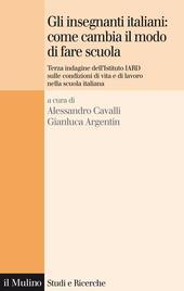 Gli insegnanti italiani: come cambia il modo di fare scuola. Terza indagine dell'istituto IARD sulle condizioni di vita e di lavoro nella scuola italiana