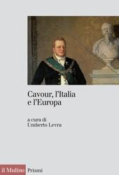 Cavour, l'Italia e l'Europa