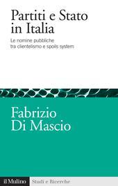 Partiti e Stato in Italia. Le nomine pubbliche tra clientelismo e spoils system