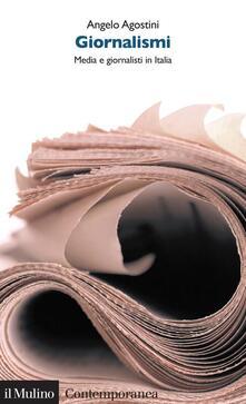 Giornalismi. Media e giornalisti in Italia - Angelo Agostini - ebook