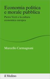 Economia politica e morale pubblica. Pietro Verri e la cultura economica europea