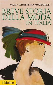 Breve storia della moda in Italia - Maria Giuseppina Muzzarelli - ebook