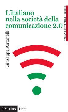 L' italiano nella società della comunicazione 2.0 - Giuseppe Antonelli - ebook