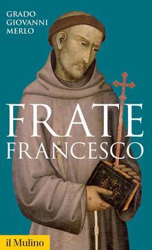 Frate Francesco - Grado Giovanni Merlo - ebook