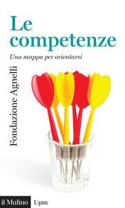 Le competenze. Una mappa per orientarsi - Luciano Benadusi,Stefano Molina - ebook