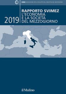 Rapporto Svimez 2019. L'economia e la società del Mezzogiorno - Svimez - ebook