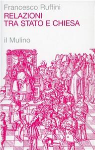 Libro Relazioni tra Stato e Chiesa Francesco Ruffini